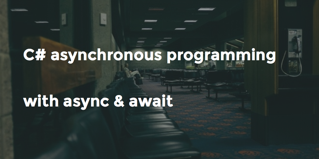 C# features: async/await – asynchronous programming